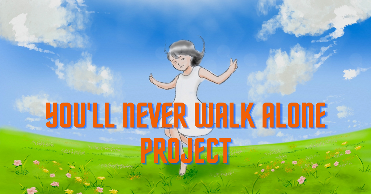 You'll Never Walk Alone Project